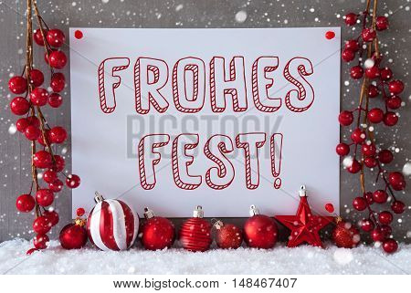 Label With German Text Frohes Fest Means Merry Christmas. Red Christmas Decoration Like Balls On Snow. Urban And Modern Cement Wall As Background With Snowflakes.