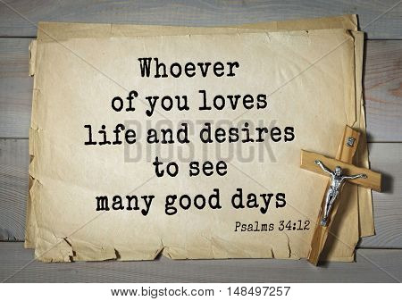TOP-1000.  Bible verses from Psalms. Whoever of you loves life and desires to see many good days