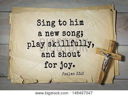 TOP-1000.  Bible verses from Psalms. Sing to him a new song; play skillfully, and shout for joy.