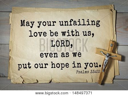 TOP-1000.  Bible verses from Psalms. May your unfailing love be with us, LORD, even as we put our hope in you.