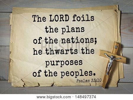 TOP-1000.  Bible verses from Psalms.The LORD foils the plans of the nations; he thwarts the purposes of the peoples.