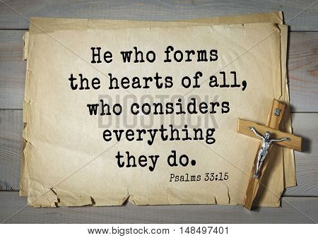 TOP-1000.  Bible verses from Psalms.He who forms the hearts of all, who considers everything they do.