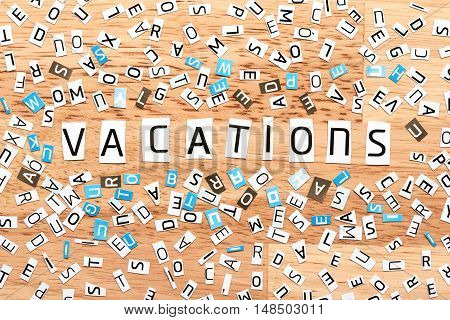 Vacations Word From Cut Out Letters