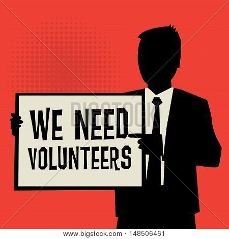 Man showing board business concept with text We Need Volunteers vector illustration