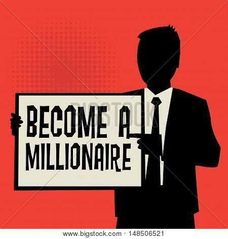 Man showing board business concept with text Become a Millionaire vector illustration