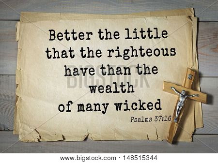 TOP-1000.  Bible verses from Psalms.Better the little that the righteous have than the wealth of many wicked