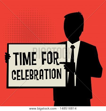 Man showing board business concept with text Time for Celebration vector illustration