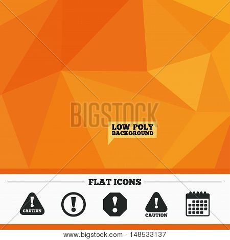Triangular low poly orange background. Attention caution icons. Hazard warning symbols. Exclamation sign. Calendar flat icon. Vector