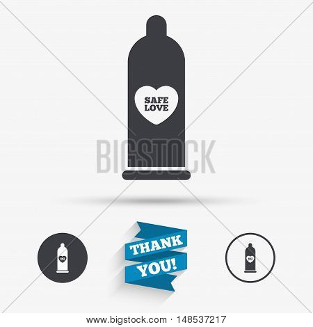 Condom safe sex sign icon. Barrier contraceptive symbol. Flat icons. Buttons with icons. Thank you ribbon. Vector