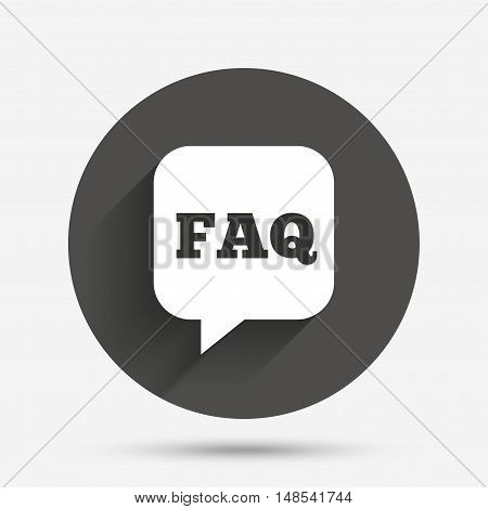 FAQ information sign icon. Help speech bubble symbol. Circle flat button with shadow. Vector
