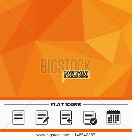 Triangular low poly orange background. File document icons. Upload file symbol. Edit content with pencil sign. Select file with checkbox. Calendar flat icon. Vector