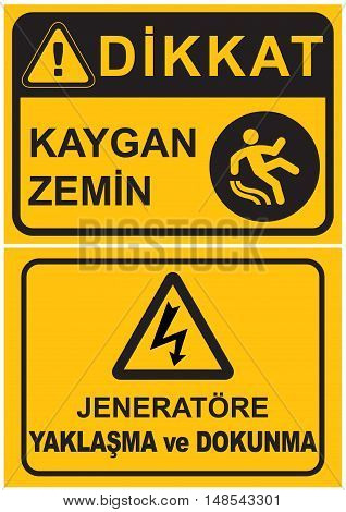 Occupational Safety and Health Signs. Turkish Spelling. English Translate; Wet Floor. Do Not Approach.