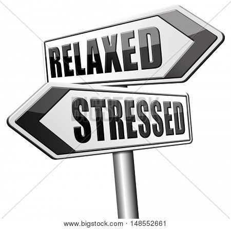 relaxed stressed take it easy relax and be stress free assessment and management sign 3D, illustration