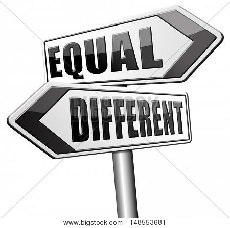 equal or different equality in rights and opportunity for all no discrimination or racism embrace diversity 3D, illustration