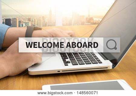 WELCOME ABOARD SEARCH WEBSITE INTERNET SEARCHING businessman working