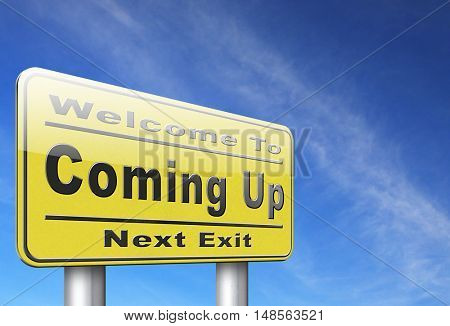 Coming up or soon expecting in the near future, road sign billboard event or gig announcement. 3D, illustration