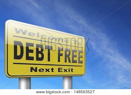 debt free zone or tax reduction today relief of taxes having good credit financial success paying debts for financial freedom road sign billboard 3D, illustration