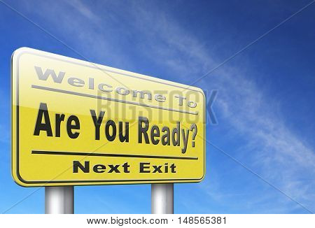 Are you ready to go a good preparation and a plan to survive emergency, road sign billboard. 3D, illustration