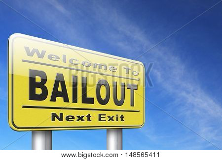 bailout or bankruptcy economic crisis and financial recession, road sign, billboard. 3D, illustration