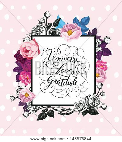 Vintage Baroque Greeting Card with Blooming Roses. Thank You card with Place for Your Text. Vector illustration. Universe Loves Gratitude lettereing