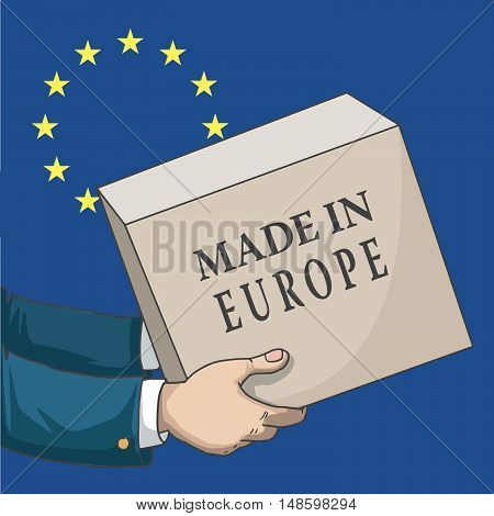 Cartoon, hand drawn human hands, holding a box, with made in Europe sign, and a flag background, vector illustration