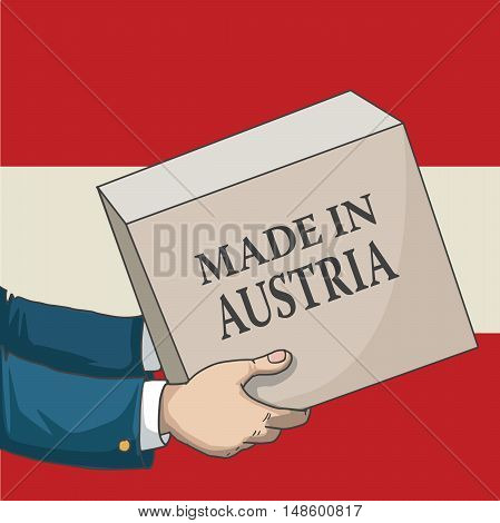 Cartoon, hand drawn human hands, holding a box, with made in Austria sign, and a flag background, vector illustration
