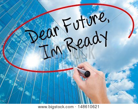 Man Hand Writing Dear Future, Im Ready With Black Marker On Visual Screen