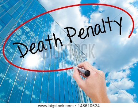 Man Hand Writing Death Penalty With Black Marker On Visual Screen.