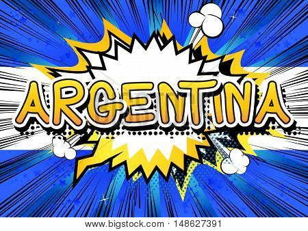 Argentina - Comic book style text on comic book abstract background.