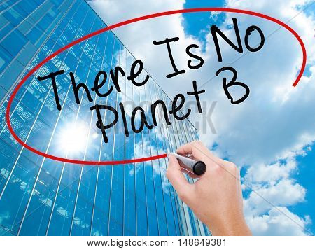 Man Hand Writing There Is No Planet B With Black Marker On Visual Screen