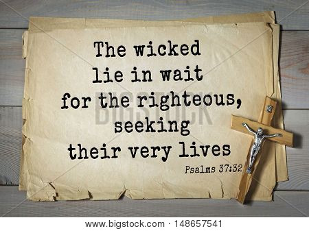 TOP-1000.  Bible verses from Psalms. The wicked lie in wait for the righteous, seeking their very lives