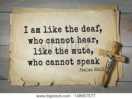TOP-1000.  Bible verses from Psalms. I am like the deaf, who cannot hear, like the mute, who cannot speak