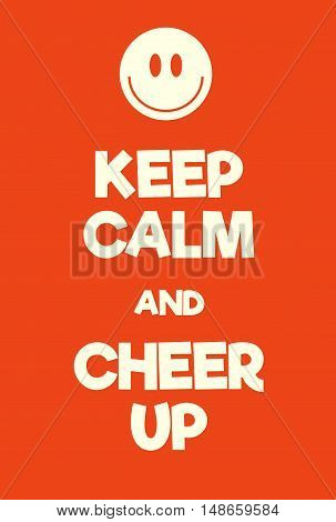 Keep Calm And Cheer Up Poster