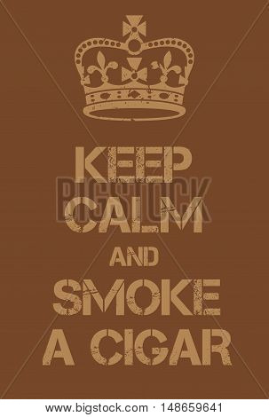 Keep Calm And Smoke A Cigar Poster
