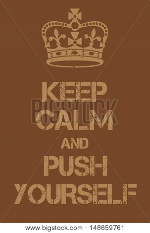 Keep Calm And Push Yourself Poster