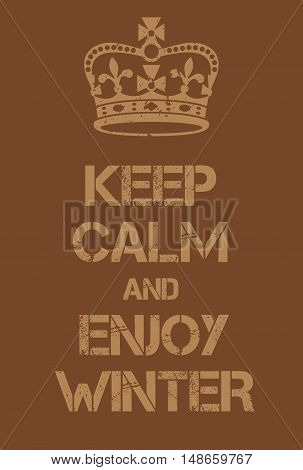 Keep Calm And Enjoy Winter Poster