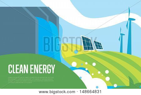 Clean energy vector illustration. Natural landscape with dam of hydroelectric power plant, wind turbines and solar panels. Sun, water and wind energy generation. Green power. Eco technology
