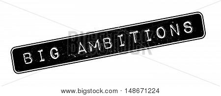 Big Ambitions Rubber Stamp