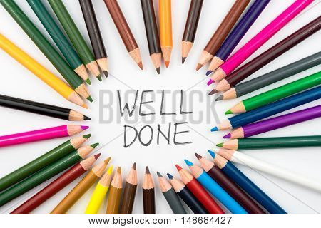 Colouring Pencils In Circle Arrangement With Message Well Done