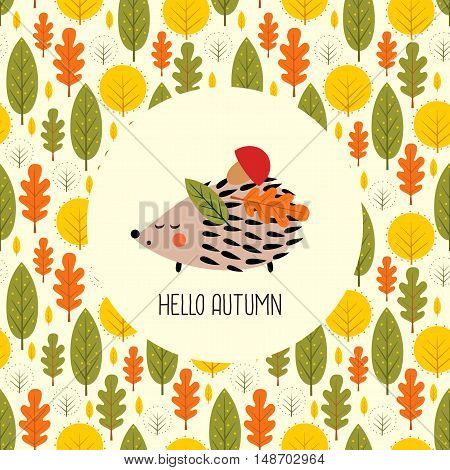 Autumn card with hedgehog. Cute cartoon animal with leaves frame. Child drawing style illustration. Hello autumn card.