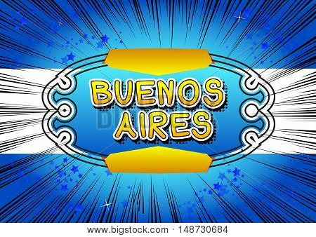 Buenos Aires - Comic book style text on comic book abstract background.