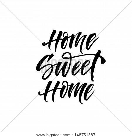 Home sweet home phrase. Hand drawn positive phrase. Ink illustration. Modern brush calligraphy. Isolated on white background.