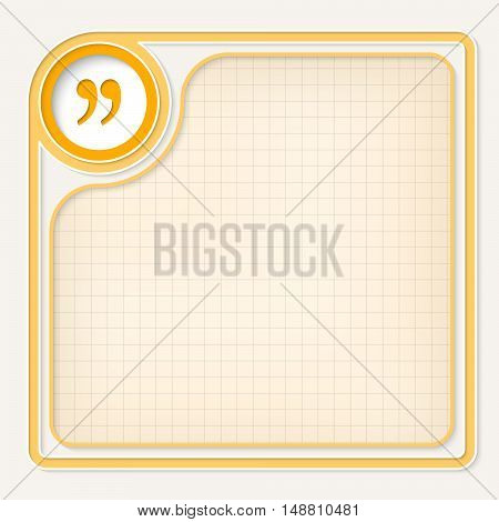 Yellow text frame for your text and quotation mark