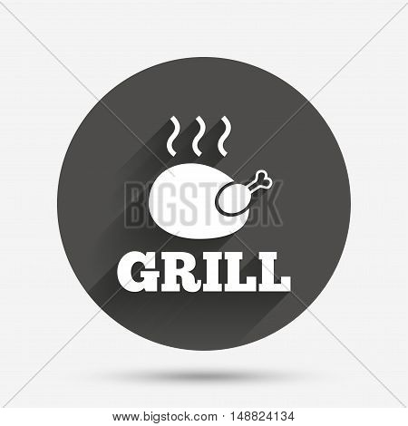 Roast chicken grill sign icon. Hen bird meat symbol. Circle flat button with shadow. Vector