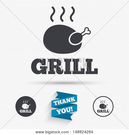 Roast chicken grill sign icon. Hen bird meat symbol. Flat icons. Buttons with icons. Thank you ribbon. Vector