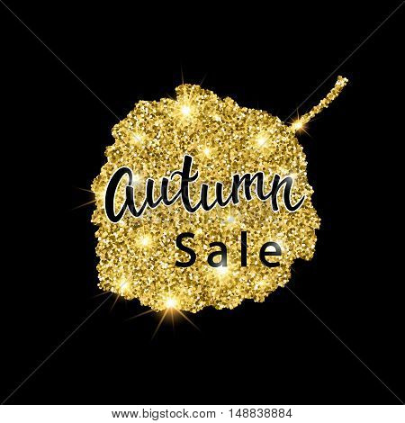 Autumn Sale brush lettering. Gold glitter banner design with sparkles on black background. Seasonal discount fall poster with the decor of golden glittering aspen leaf. Vector illustration