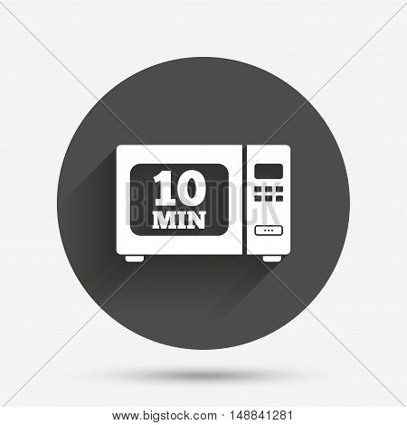 Cook in microwave oven sign icon. Heat 10 minutes. Kitchen electric stove symbol. Circle flat button with shadow. Vector