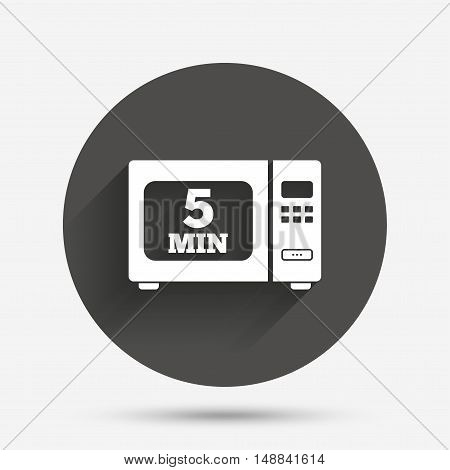 Cook in microwave oven sign icon. Heat 5 minutes. Kitchen electric stove symbol. Circle flat button with shadow. Vector
