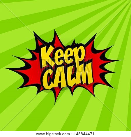 Comic sound effects pop art vector style phrase keep calm. Sound bubble speech word keep calm comic cartoon expression sounds illustration. Pop art lettering. Comics green dot background template.