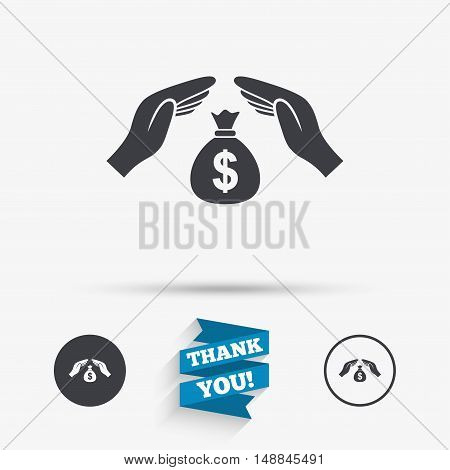 Protection money bag sign icon. Hands protect cash in Dollars symbol. Money or savings insurance. Flat icons. Buttons with icons. Thank you ribbon. Vector